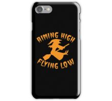 Aiming High Flying Low Witch flight instructor iPhone Case/Skin