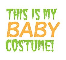 This is my BABY costume (Halloween funny design) Photographic Print