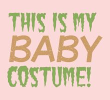 This is my BABY costume (Halloween funny design) One Piece - Short Sleeve