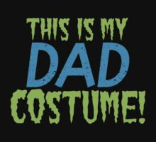 This is my DAD Costume Baby Tee