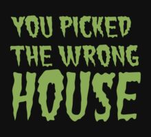 YOU PICKED THE WRONG HOUSE! creepy Halloween door costume One Piece - Short Sleeve