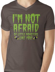 I'm not afraid of little monsters like you! Halloween funny Mens V-Neck T-Shirt