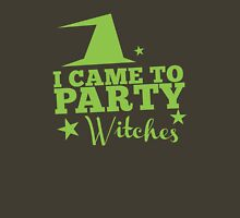I came to PARTY witches with witch hat Womens Fitted T-Shirt