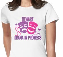 BEWARE DRAMA in progress! with theatre masks Womens Fitted T-Shirt