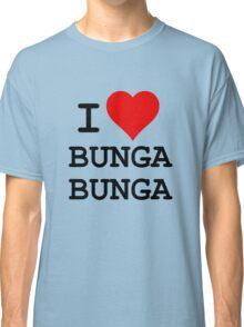 I Love BUNGA BUNGA Classic T-Shirt