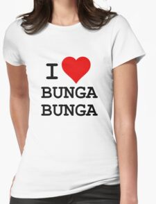 I Love BUNGA BUNGA Womens Fitted T-Shirt