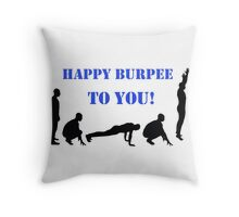 Happy Burpee To You! Throw Pillow