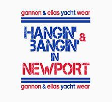 Hangin' & Bangin' in Newport - Gannon / Elias T-Shirt