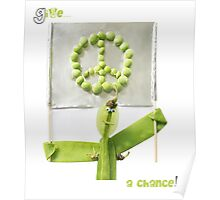 """""""Give Peas a Chance!"""" Poster"""