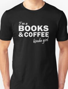 I'm a Books and Coffee kinda girl Funny Gift for Books Lover T-Shirt