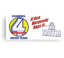 Channel 4 SanDiego - If Ron Burgundy says it... Metal Print