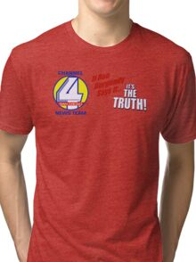 Channel 4 SanDiego - If Ron Burgundy says it... Tri-blend T-Shirt