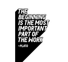 The beginning is the most important part of the work Photographic Print