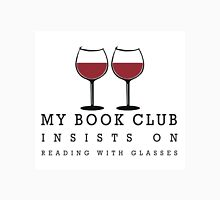 MY BOOK CLUB INSISTS ON READING WITH GLASSES Unisex T-Shirt