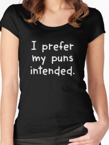 I Prefer My Puns Intended Women's Fitted Scoop T-Shirt
