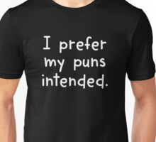 I Prefer My Puns Intended Unisex T-Shirt
