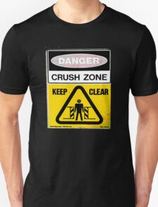 Danger....Crush Zone! T-Shirt