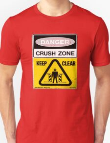 Danger....Crush Zone! Unisex T-Shirt