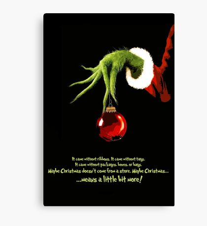 Maybe Christmas... Canvas Print