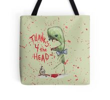 Thanks 4 the Head Tote Bag