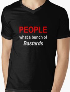 'People what a bunch of Bastards' Mens V-Neck T-Shirt