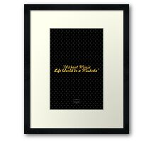 """Without Music Life Would be a Miskake"" - FRIEDRICH NIETZSCHE Framed Print"