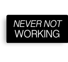 """""""Never Not Working"""" (Looking HBO) Canvas Print"""