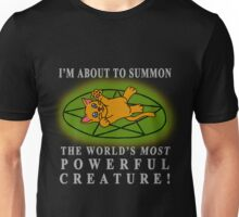 I'm about to summon.... A CAT! Unisex T-Shirt