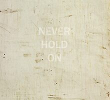 Never Hold On by David Mowbray