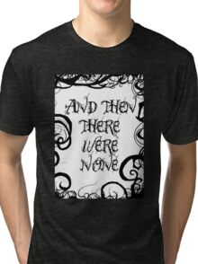 And Then There Were None Tri-blend T-Shirt