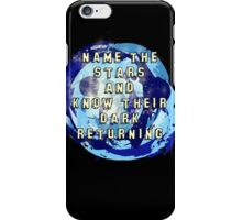 Name the Stars and Know their Dark Returning iPhone Case/Skin