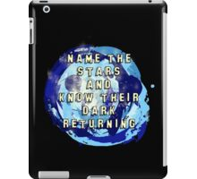 Name the Stars and Know their Dark Returning iPad Case/Skin