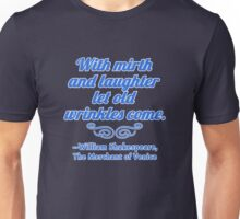 With Mirth and Laughter Shakespeare Quote Unisex T-Shirt