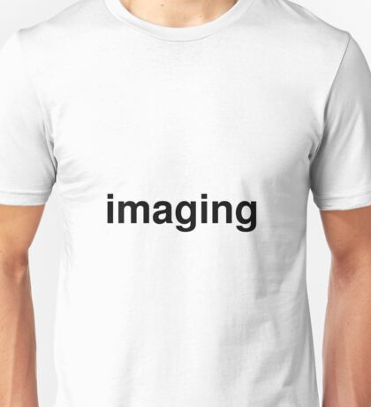 imaging Unisex T-Shirt