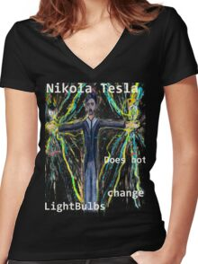 Nikola Tesla does not  change lightbulbs Women's Fitted V-Neck T-Shirt