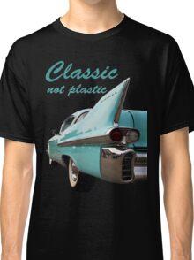Classic _  not plastic Classic T-Shirt