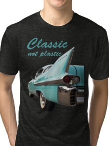 Classic _  not plastic Tri-blend T-Shirt