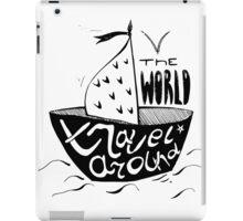 Travel around the world. Travelling so inspiring! iPad Case/Skin
