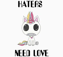 Haters need love Unisex T-Shirt