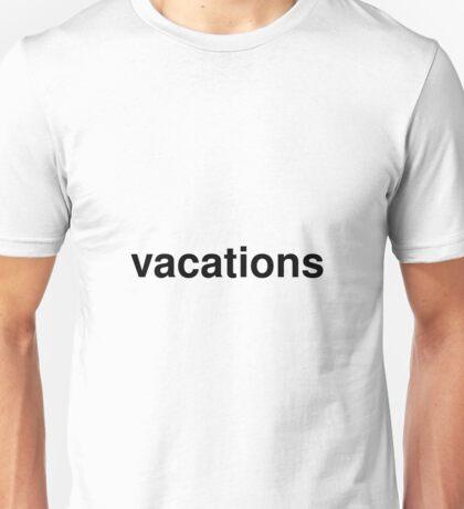 vacations Unisex T-Shirt