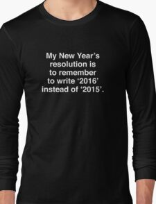 My New Year's Resolution Long Sleeve T-Shirt