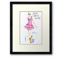 Girl Just Wants To Have Fun! Framed Print