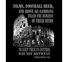 Films, football, beer, George Orwell 1984 Roman Coliseum Photographic Print