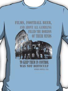 Films, football, beer, George Orwell 1984 Roman Coliseum T-Shirt