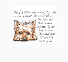 I had a little...Yorkshire Terrier Unisex T-Shirt