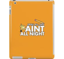 Draw all day, Paint all night - Yellow iPad Case/Skin