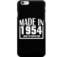 MADE IN 1954 AGED TO PERFECTİON iPhone Case/Skin