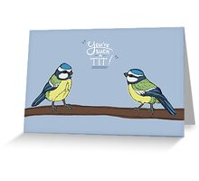 You're such a tit. Greeting Card