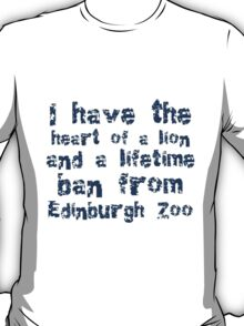 I Have The Heart of A Lion T-Shirt
