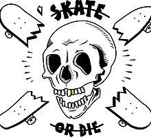 Skate or Die by Domlast